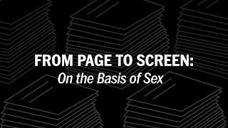 """From Page to Screen: """"On the Basis of Sex"""""""