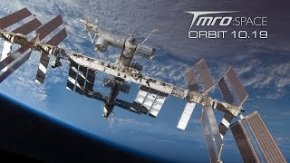 TMRO:Space - A look at ISS Above - Orbit 10.19