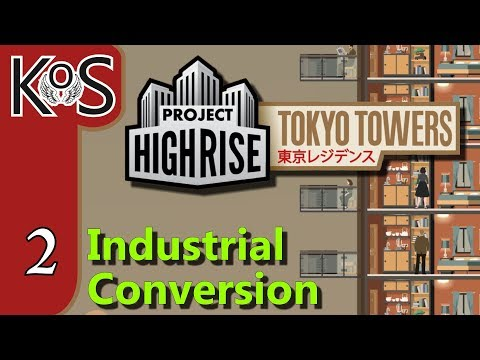 Project Highrise TOKYO TOWERS DLC! Industrial Conversion Ep 2: EXPANDING INTO SHOPS & RESTAURANTS