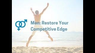 MEN: Restore Your Competitive Edge   Lorraine Maita, MD