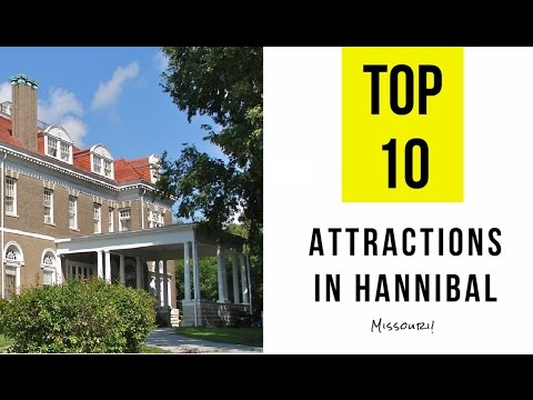 Top 12. Best Tourist Attractions in Hannibal - Missouri