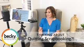 Have You Quit Scrapbooking? THIS IS FOR YOU!