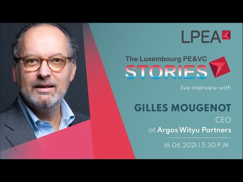 The Luxembourg PE/VC Stories - Interview with Gilles Mougenot