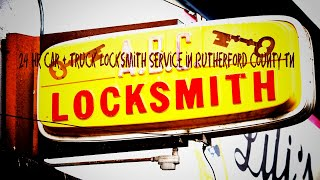 24 Hr Car + Truck Locksmith Service in Rutherford County Tn