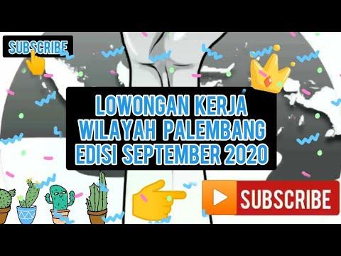 Lowongan Kerja Wilayah Palembang Edisi19september2020 Part7 Lowongankerjawilayahpalembang2020 Youtube