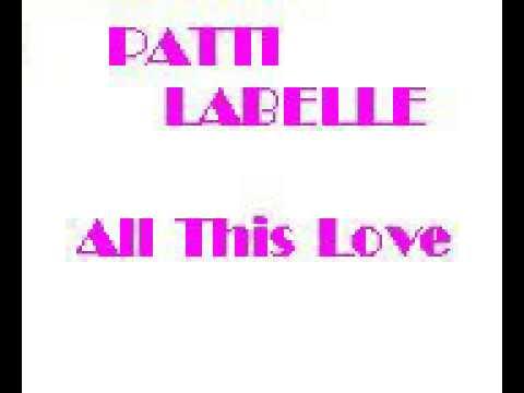 Patti Labelle = All this love