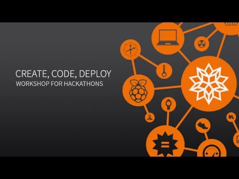 Create, Code, Deploy: Workshop for Hackathons
