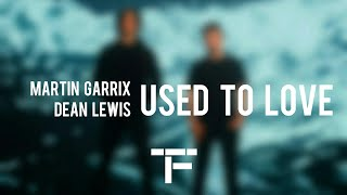 [TRADUCTION FRANÇAISE] Martin Garrix & Dean Lewis - Used To Love