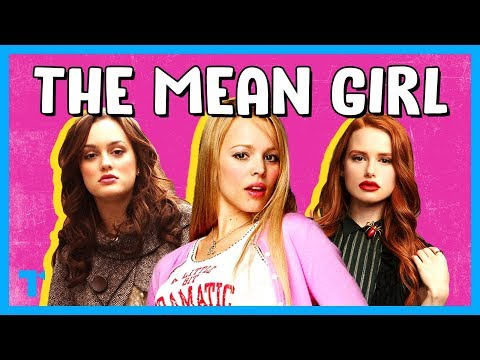 The Mean Girl Trope, Explained