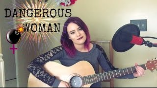 Dangerous Woman - Ariana Grande (Kelaska Cover)