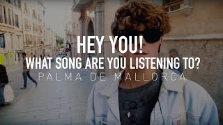 Hey you! What song are you listening to? Palma de Mallorca