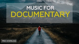 Emotional and Inspiring Background Music for Documentary Films and Videos