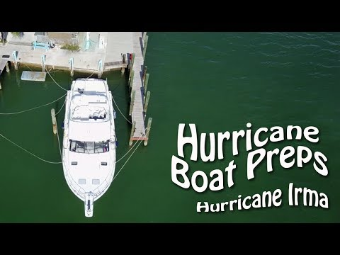 Preparing a Boat for a Catastrophic Hurricane – Hurricane Irma in the Florida Keys