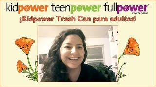 Kiona Medina Presenta: El Kidpower Trash Can para Adultos