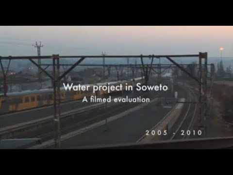 Soweto Water Project | 2005 - 2010 | A filmed evaluation