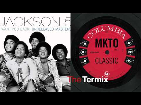 I Want Classic Back (I Want You Back by The Jackson 5 VS Classic by MKTO)
