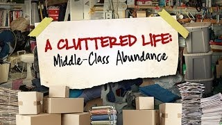 A Cluttered Life: Middle-Class Abundance thumbnail