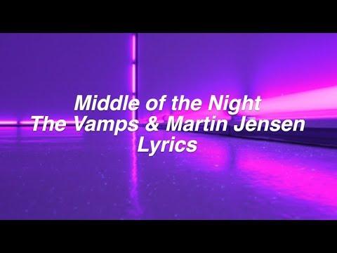 Middle Of The Night || The Vamps & Martin Jensen Lyrics