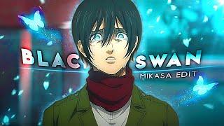 Mikasa Edit - Black Swan [Edit/AMV] !