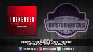 The Game Ft. Young Jeezy & Future - I Remember [Instrumental] (Prod. By Yung Ladd) + DOWNLOAD LINK
