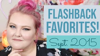 Are They Still Favorites?! // Flashback Favorites September 2015! | Lauren Mae Beauty