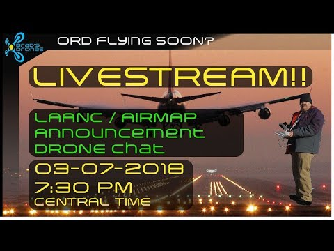 Airmap / LAANC Announcement and more - Drone Chat Livestream 03-07-2018