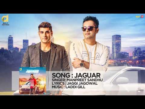 Jaguar (Full Song ) - Manpreet Sandhu Ft. Ankur Vij || All1 Records || New Punjabi Songs 2017