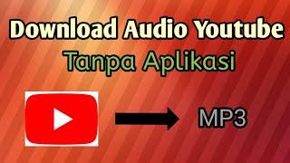 Cara download audio youtube tanpa aplikasi