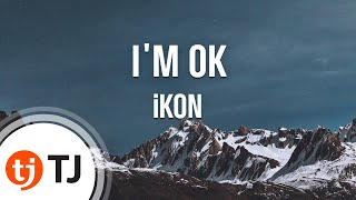[TJ노래방] I'M OK - iKON(아이콘) / TJ Karaoke