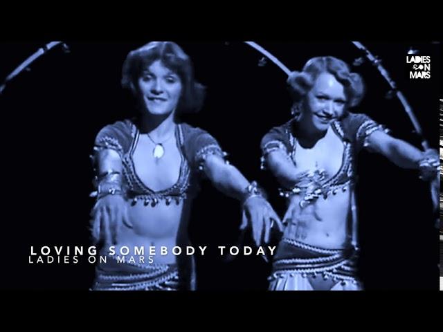 Ladies On Mars - Loving Somebody Today
