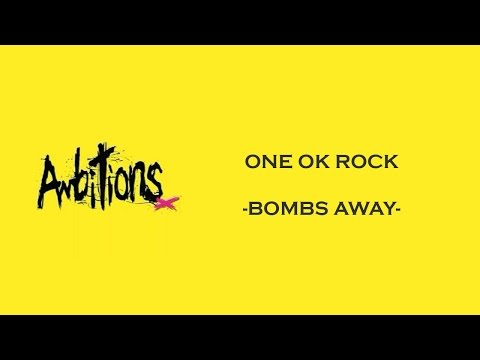 Bombs Away -ONE OK ROCK lyrics video