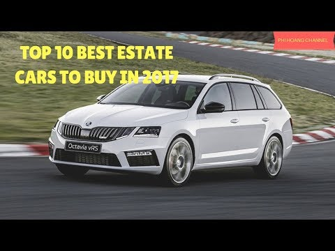 Top 10 Best Estate Cars to buy in 2017 [pictures] - Phi Hoang Channel.