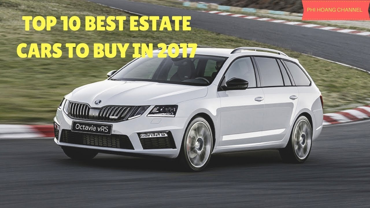 Top 10 Best Estate Cars To In 2017 Pictures Phi Hoang Channel