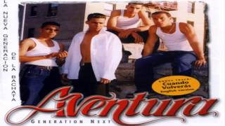 Aventura -- Dime Si Te Gusto -- Generation Next [HD] [Letra]