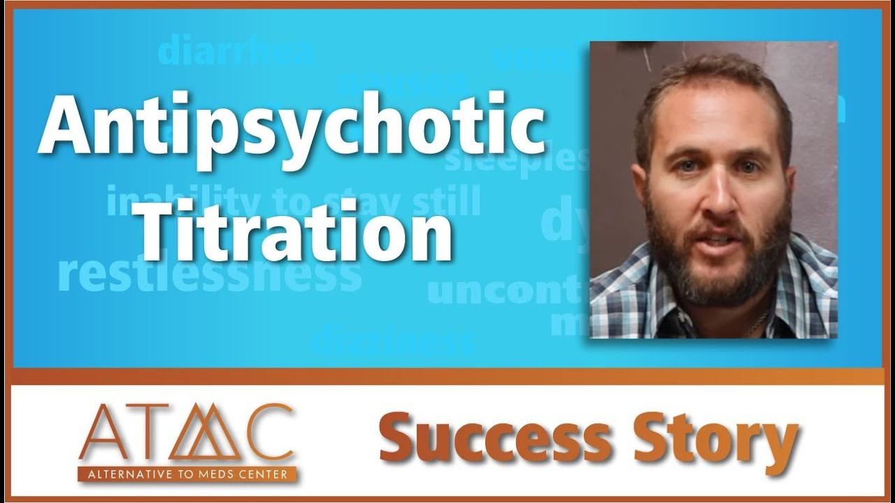 Antipsychotic Titration Success at the Alternative To Meds Center: Ryan's  Story