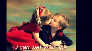 kiss me close your eyes miss me....a touching song  ...too  romantic