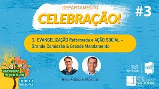 EBD ONLINE - CLASSE 3: EVANGELIZAÇÃO Reformada e AÇÃO SOCIAL - Aula 3 (Rev. Fábio Ribas)