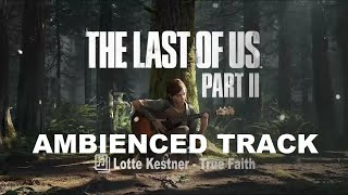 The Last of Us Part 2 TV Spot Soundtrack - True Faith by Lotte Kestner
