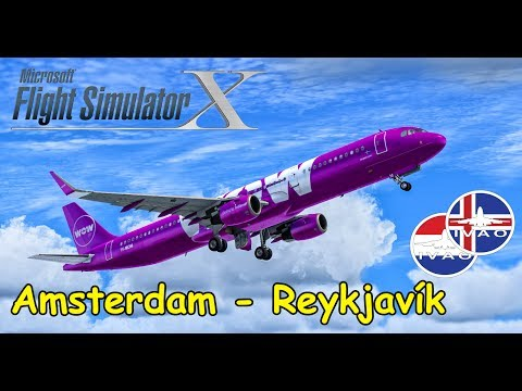 FSX   IVAO   AMSTERDAM - REYKJAVÍK   Island RFE   WOW443   Airbus A321 WOW Air [1/2]   Liongamer1