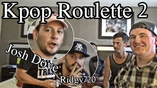 K-pop Roulette Challenge #2 // FT. JOSH DOVE & RIDGY720