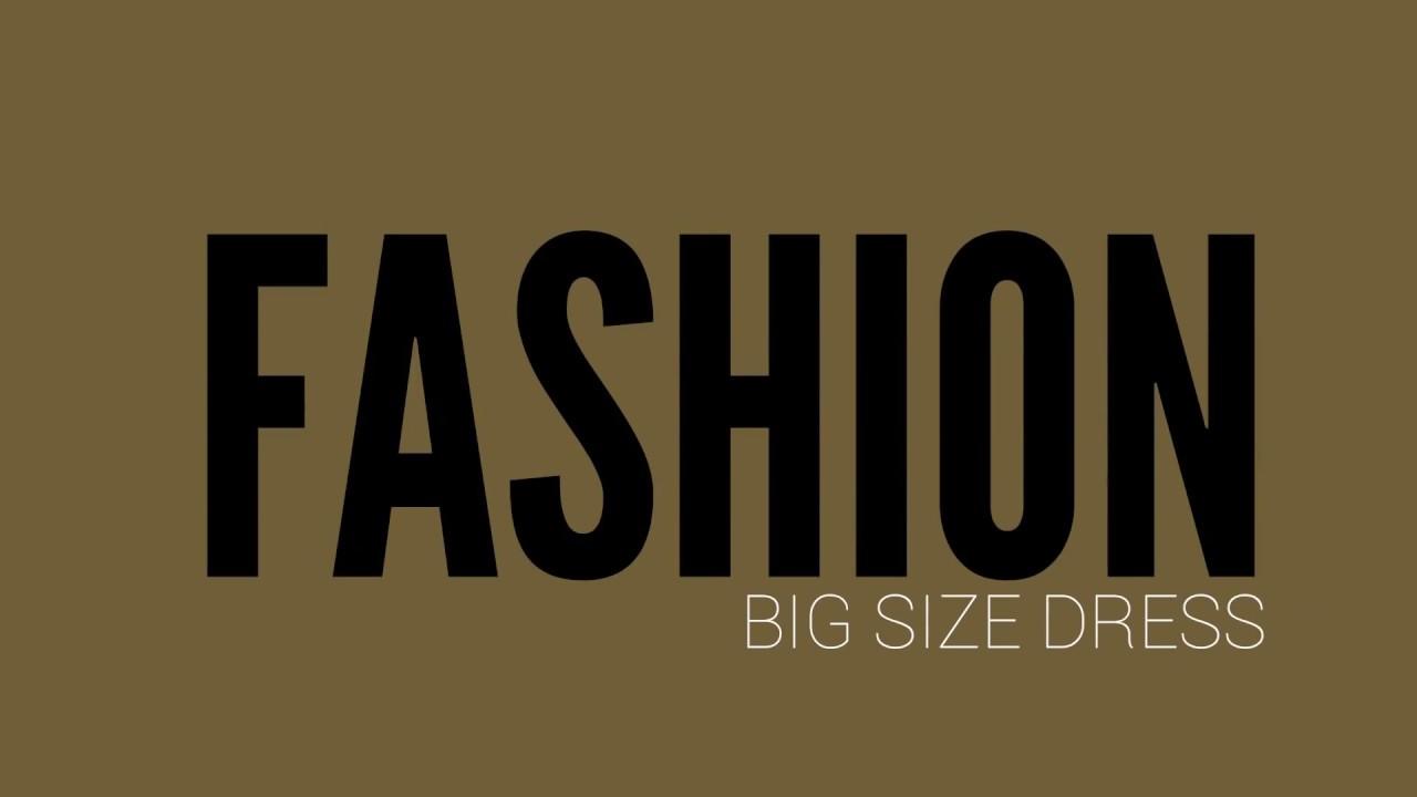 ab40d049ba3 Fashion Big Size Dress Curvy Models https   youtu.be 3Ao LWI7LlU Fashion  Big Size Dress. Video and large size fashion videos and fashion show in  cities ...
