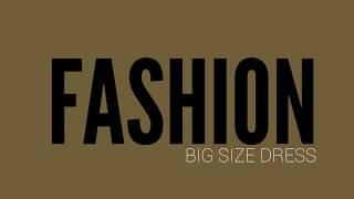 Fashion Big Size Dress Curvy Models