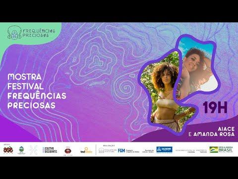 #1 Mostra Festival Frequências Preciosas - Aiace e Amanda Rosa