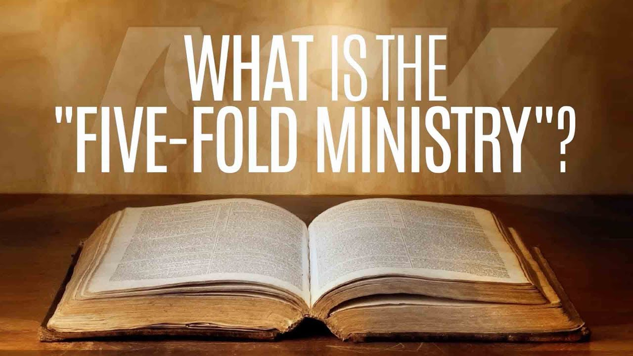What is the 'Five-Fold' Ministry?