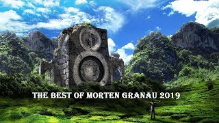 Morten Granau - BEST OF 2019 (So Far)