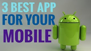 Best 3app for your phone / Best app for mobile.