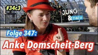 Anke Domscheit-Berg (MdB für Die Linke) - Jung & Naiv: Folge 347 #34c3