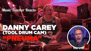 "Music Teacher Reacts to Danny Carey (Tool Drum Cam) ""Pneuma"" 