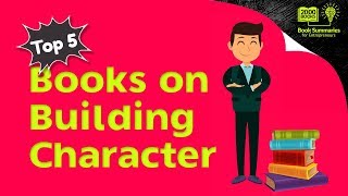 Best Self Help Books - Top 5 Books on Building Character
