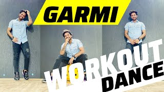 GARMI | Bollywood Dance Workout | GARMI Dance Cover Fitness Choreography | FITNESS DANCE With RAHUL